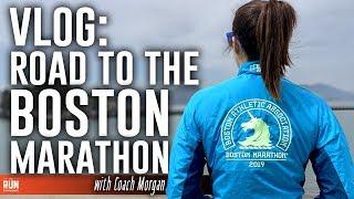 VLOG   Road to the Boston Marathon with Coach Morgan