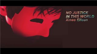 Xmas Eileen - No justice in this world (OFFICIAL VIDEO)
