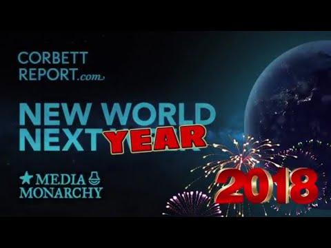 New World Next Year - 2018 - Media Monarchy - Corbett Report