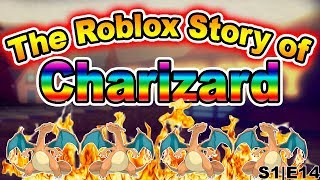 The Roblox Story of Charizard | S1 E14 | ~ ROBLOX Series