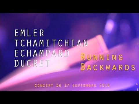 EMLER / TCHAMITCHIAN / ECHAMPARD / DUCRET - RUNNING BACKWARDS