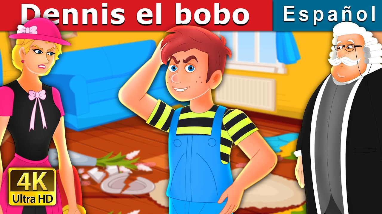 Dennis el bobo | Silly Dennis Story | Cuentos De Hadas Españoles