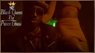 Black Queen Official Vid 📺 By • Prince 🤴🏿 Gbasi •