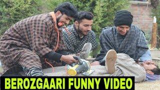 Berozgaari in kashmir Funny video by kashmiri rounders