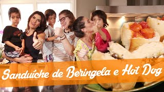 Sanduba de Beringela e Hot Dog - Carol Fiorentino e Isabella Fiorentino (sua festa em casa) thumbnail