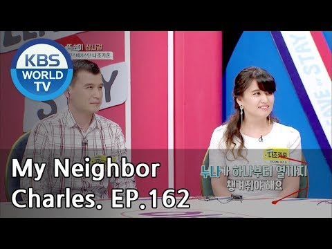 My Neighbor,Charles | 이웃집 찰스 Ep162/The boss lady,Nazokatkhon came to from Uzbekistan[ENG/2018.11.12]