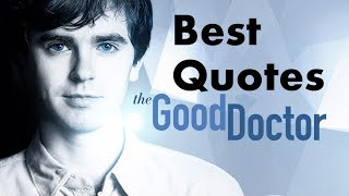 The Good Doctor Best Quotes