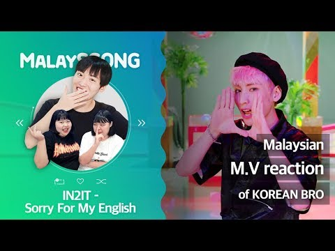 """""""Sorry For My English - In2it"""" Malaysian M.V reaction of Korean BRO 