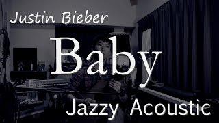 "Video ""Baby""Justin Bieber (Jazzy Acoustic mix) download MP3, 3GP, MP4, WEBM, AVI, FLV Juni 2018"