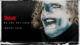 Slipknot - Insert Coin (Audio)