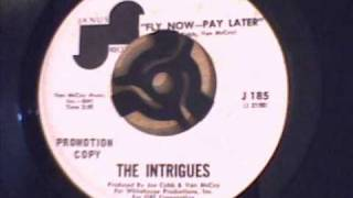 THE INTRIGUES - FLY NOW PAY LATER
