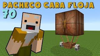 Pacheco Cara Floja 70 | COMO HACER UN GLOBO AEROSTÁTICO en Minecraft