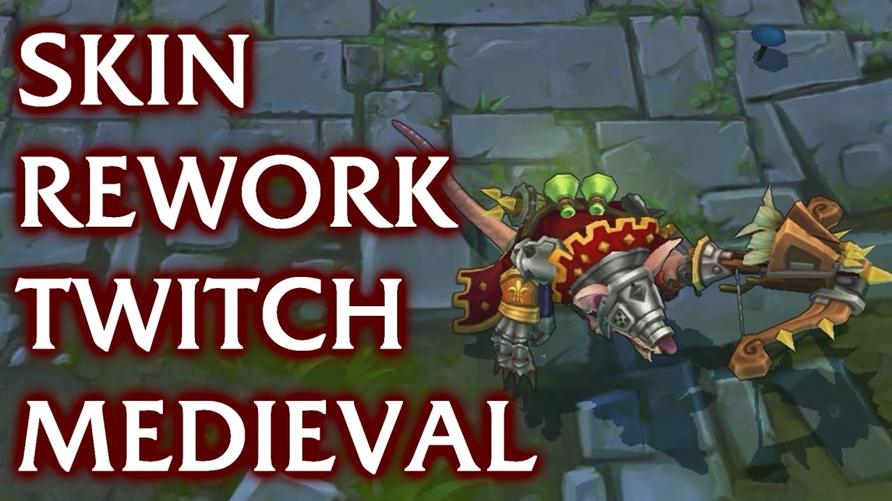 Skin rework Twitch medieval, League of Legends - YouTube