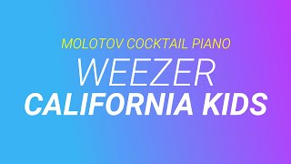 California Kids ⬥ Weezer 🎹 cover by Molotov Cocktail Piano