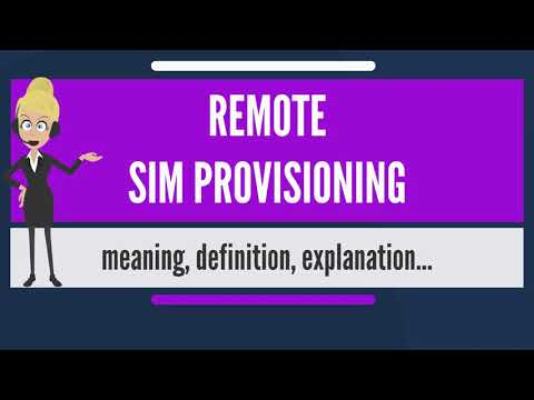 What is REMOTE SIM PROVISIONING? What does REMOTE SIM