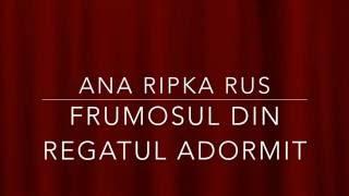 Frumosul din Regatul Adormit - Ana Ripka Rus