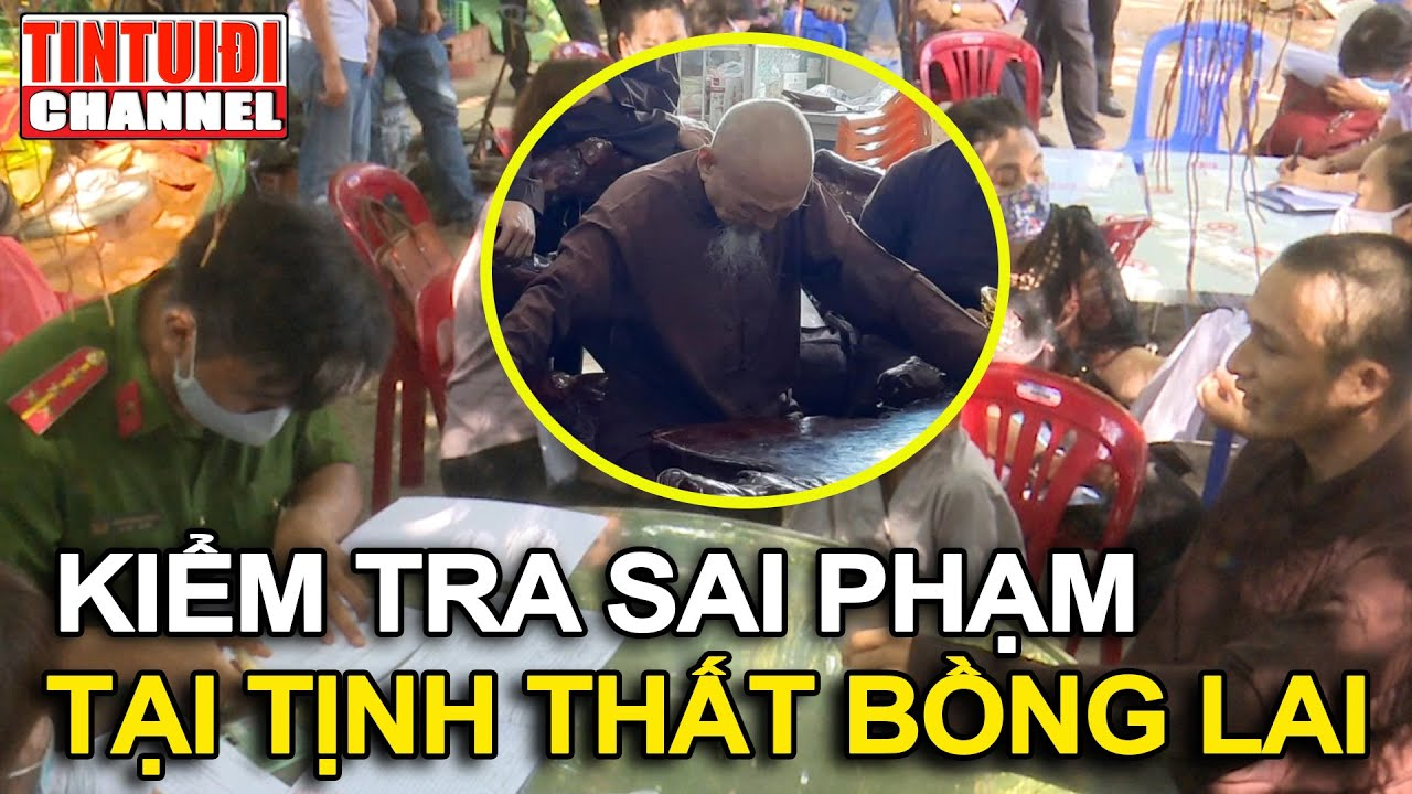Thực hư Tịnh thất Bồng Lai bất ngờ bị kiểm tra hành chính sau loạt lùm xùm!!!