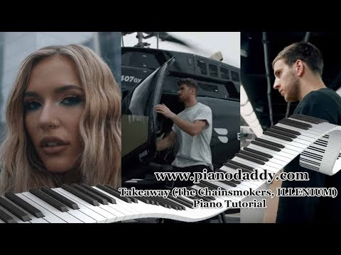 Takeaway (The Chainsmokers, ILLENIUM) Piano Tutorial