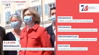 7/8 Politique. Journal des campagnes électorales du 5 mai 2021