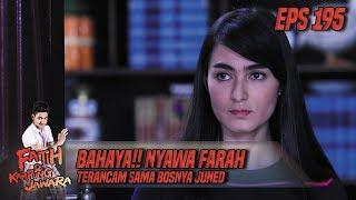 Bahaya!! Nyawa Farah Terancam Sama Bosnya Juned - Fatih Di Kampung Jawara Eps 195