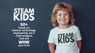 STEAM KIDS eBook: 50+ Activities exploring Science, Technology, Engineering, Art, and Math