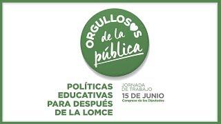 Jornada 'Políticas Educativas para después de la LOMCE'. (Mañana)
