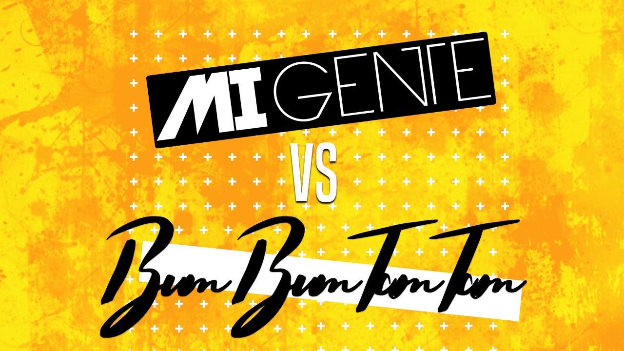 Mi Gente vs Bum Bum Tam Tam