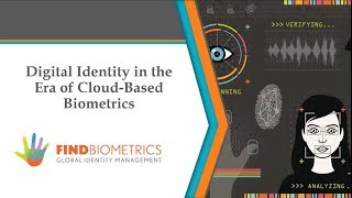 Digital Identity in the Era of Cloud Based Biometrics