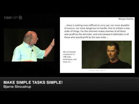 "CppCon 2014: Bjarne Stroustrup ""Make Simple Tasks Simple!"""