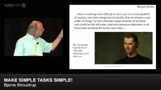 "CppCon 2014: Bjarne Stroustrup ""Make Simple Tasks Simple!"""