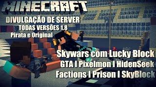 Server de Minecraft 1.8.8 Pirata e Original GTA,Pixelmon,HidenSeek,Skywars,Factions,Prison,SkyBlock