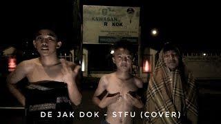 DE JAK DOK - STFU (COVER)