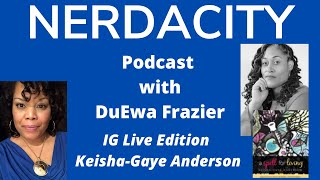 Nerdacity Podcast IG: IG Live| Poetry Reading with Keisha-Gaye Anderson | A Spell for Living (Book)