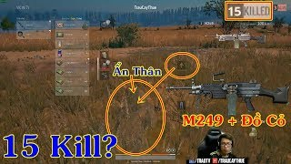 Battlegrounds #29 - Bộ Đồ Cỏ + Súng M249 Sấy Tàng Hình 15 Kill - TRAU PUBG