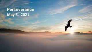 Perseverance 1 - Pastor Paul Lam - Rosewood Baptist Church May 2, 2021 ESC worship