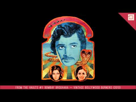 From the Vaults: Bombay Brouhaha — Vintage Bollywood Burners (2010)
