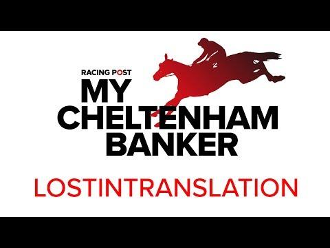 My Cheltenham Banker: Lostintranslation in the JLT Novices' Chase