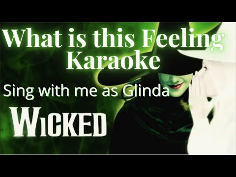 What Is This Feeling karaoke - Elphaba Only - sing with me