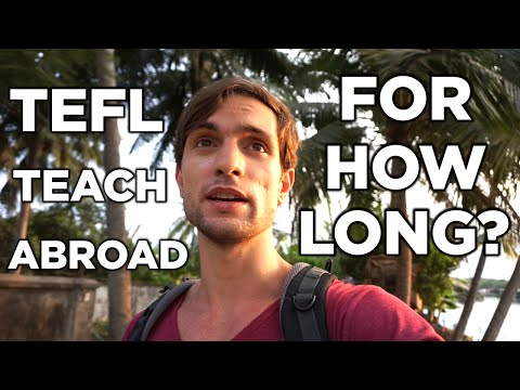 How Long Should You Teach English Abroad? TEFL in Korea, Vietnam, China and Thailand