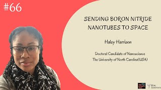 Sending Boron Nitride Nanotubes to Space ft. Haley Harrison | #66 Under the Microscope