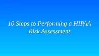 10 Steps to Performing a HIPAA Risk Assessment | Healthcare Compliance Training