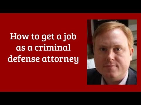 How to Get a Job as a Criminal Defense Attorney