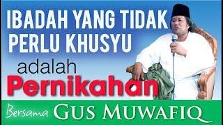 Download Pengajian Tentang Pernikahan Yang Mudah Dicerna & Jenaka Bersama Gus Muwafiq (KH. Ahmad Muwafiq)
