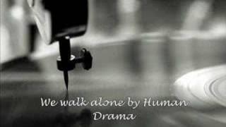 We walk alone.