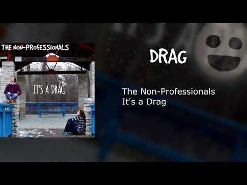 The Non-Professionals - Drag Mp3