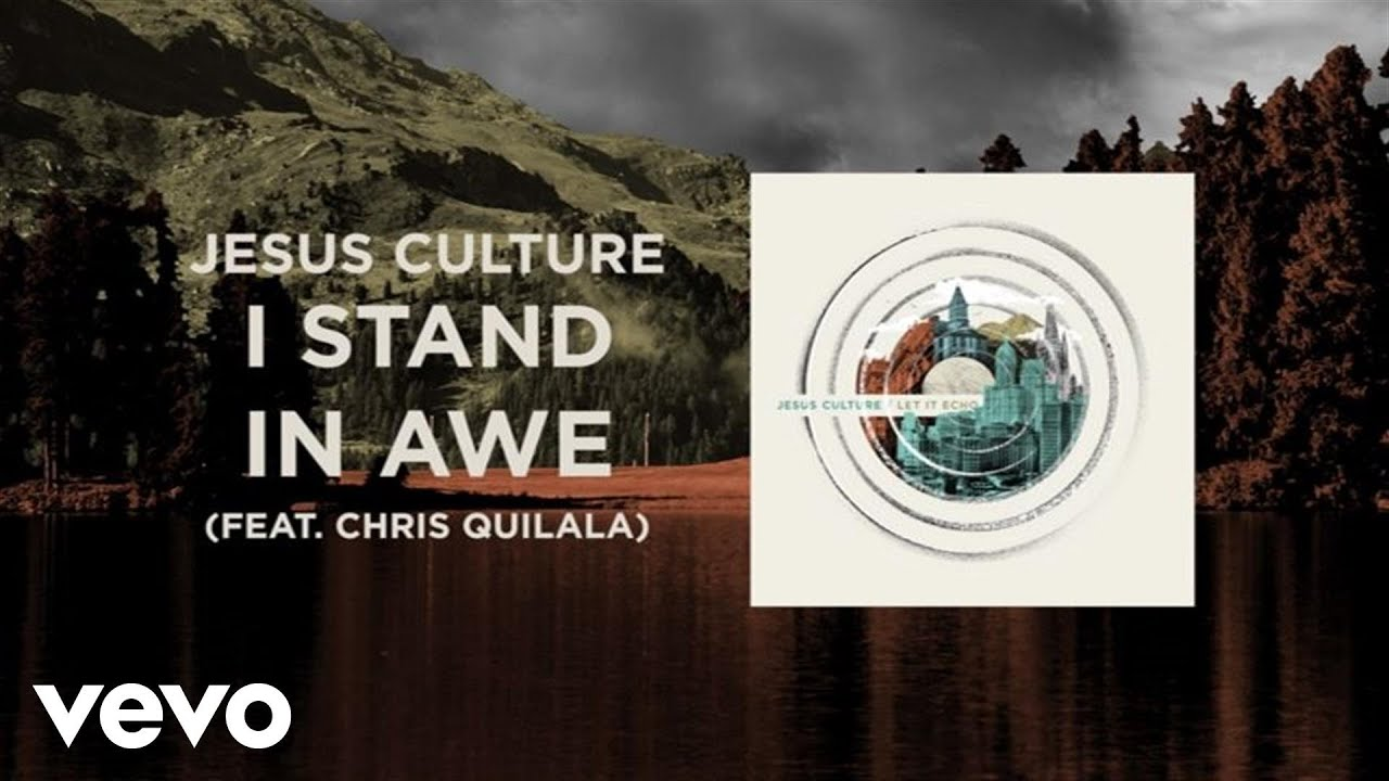 Jesus Culture - I Stand In Awe (Live/Lyrics And Chords) ft  Chris Quilala