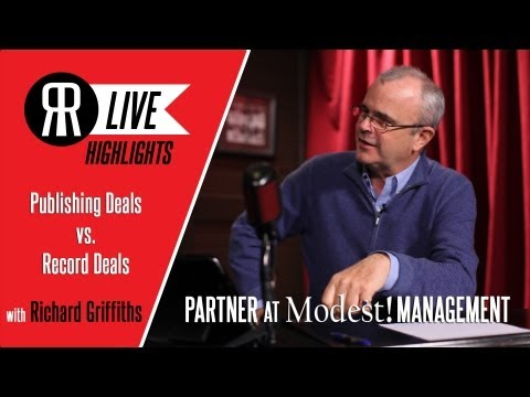 Publishing Deals vs. Record Deals with Richard Griffiths