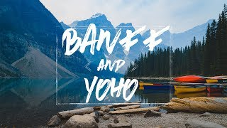 Banff & Yoho National Parks || Day 1