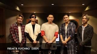 FREAK / FREAK & YUICHIRO(DEEP)コメント