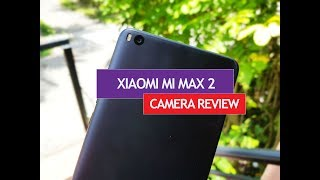Xiaomi Mi Max 2 Camera Review with Camera Samples